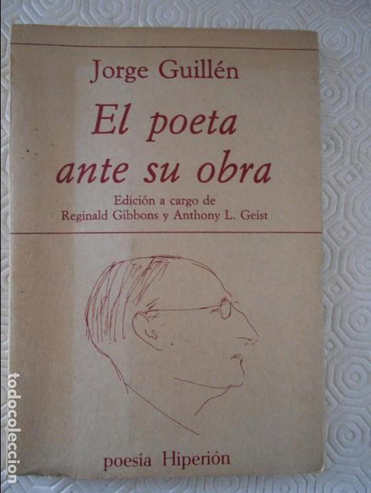 JORGE GUILLEN. EL POETA ANTE SU OBRA. EDICION A CARGO DE REGINALD GIBBONS Y ANTHONY L. GEIST. POESIA (Libros de Segunda Mano (posteriores a 1936) - Literatura - Poesía)
