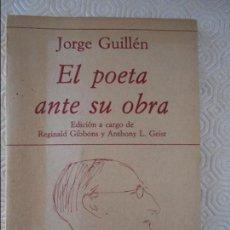 Libros de segunda mano: JORGE GUILLEN. EL POETA ANTE SU OBRA. EDICION A CARGO DE REGINALD GIBBONS Y ANTHONY L. GEIST. POESIA. Lote 120615079