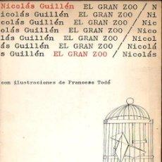 Libros de segunda mano: NICOLÁS GUILLÉN : EL GRAN ZOO (EL BARDO, 1969). Lote 120630843