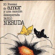 Libros de segunda mano: NERUDA : 20 POEMAS DE AMOR Y UNA CANCIÓN DESESPERADA (MEXICANOS UNIDOS, 1978). Lote 120631063