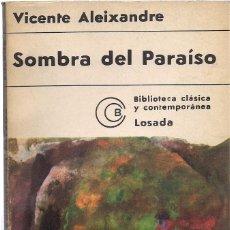 Libros de segunda mano: VICENTE ALEIXANDRE : SOMBRA DEL PARAÍSO. (ED. LOSADA, BIBL. DE CLÁSICOS Y CONTEMPORÁNEOS, 1977). Lote 120677359
