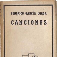 Libros de segunda mano: FEDERICO GARCÍA LORCA : PRIMERAS CANCIONES / CANCIONES / SEIS POEMAS GALEGOS. (ED. LOSADA, 1953). Lote 120680879