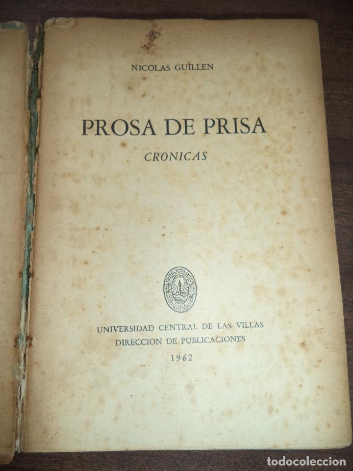 Libros de segunda mano: PROSA DE PRISA. CRONICAS. NICOLAS GUILLÉN. CON DEDICATORIA Y FIRMA DEL AUTOR. 1962. 1ª EDICION. - Foto 3 - 121002347