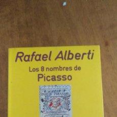 Libros de segunda mano: RAFAEL ALBERTI , LOS OCHO NOMBRES DE PICASSO. Lote 121034091