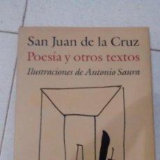 Libros de segunda mano: 'SAN JUAN DE LA CRUZ. POESÍA Y OTROS TEXTOS. ILUSTRACIONES DE ANTONIO SAURA'. Lote 121224947