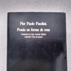 Libros de segunda mano: 'POESÍA EN FORMA DE ROSA'. PIER PAOLO PASOLINI. Lote 121258671