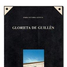 Libros de segunda mano: MARÍA VICTORIA ATENCIA. GLORIETA DE GUILLÉN. 1986. DEDICATORIA AUTÓGRAFA. 1.ª EDICIÓN.. Lote 121328899