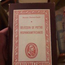 Libros de segunda mano: SELECCIÓN DE POETAS HISPANOAMERICANOS. POR ANTONIO JIMÉNEZ-LANDI. ED ATLAS 1944. Lote 121484954