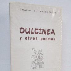 Libros de segunda mano: DULCINEA Y OTROS POEMAS. IGNACIO B. ANZOATEGUI. EDICIONES CULTURA HISPANICA 1965. VER FOTOS. Lote 121489419