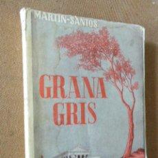 Libros de segunda mano: GRANA GRIS. MARTIN-SANTOS. AFRODISIO AGUADO, 1945. MADRID. 168 PP.. Lote 121713867