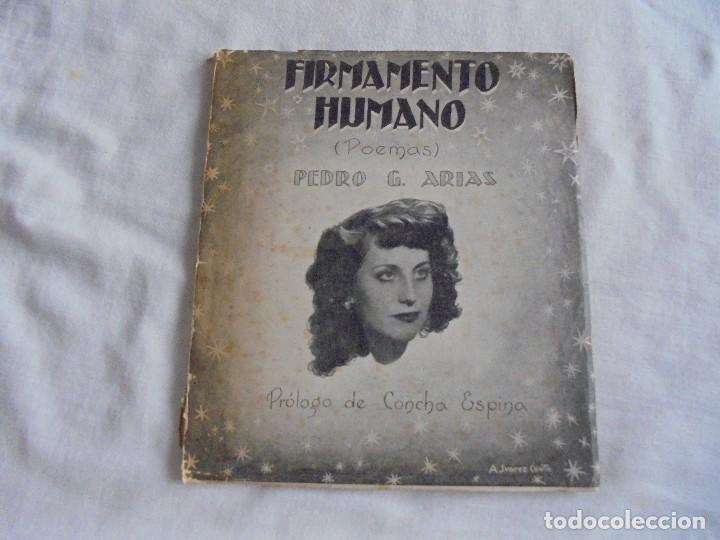 FIRMAMENTO HUMANO (POEMAS)PEDRO G.ARIAS.PROLOGO DE CONCHA ESPINA MADRID 1950.FIRMADO Y DEDICADO POR (Libros de Segunda Mano (posteriores a 1936) - Literatura - Poesía)