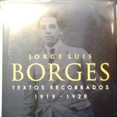 Libros de segunda mano: TEXTOS RECOBRADOS 1919-1929 JORGE LUIS BORGES (DESCATALOGADO). Lote 121796339