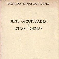 Libros de segunda mano: OCTAVIO ACEVES : SIETE OSCURIDADES Y OTROS POEMAS (OBELISCO, 1985). Lote 121891199