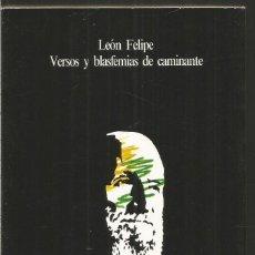 Libros de segunda mano: LEON FELIPE. VERSOS Y BLASFEMIAS DE CAMINANTE. VISOR. Lote 122045511