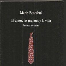 Libros de segunda mano: MARIO BENEDETTI. EL AMOR, LAS MUJERES Y LA VIDA. POEMAS DE AMOR. VISOR. Lote 122045631