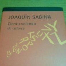 Libros de segunda mano: JOAQUÍN SABINA CIENTO VOLANDO DE CATORCE LIBRO CD. Lote 122236979