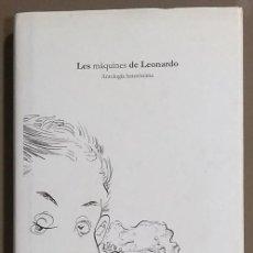 Libros de segunda mano: LES MÀQUINES DE LEONARDO.ANTOLOGÍA HETERÓNIMA. VV.AA. TEXTOS EN ESPAÑOL. CASABIERTA 2010 BUEN ESTADO. Lote 122485567
