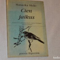 Libros de segunda mano: MASAOKA SHIKI - CIEN JAIKUS - HYPERION - HAIKU. Lote 123005003