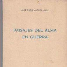 Libros de segunda mano: JOSÉ MARÍA ALONSO GAMO: PAISAJES DEL ALMA EN GUERRA. MURCIA, 1963. POESÍA. CON DEDICATORIA. Lote 123435463