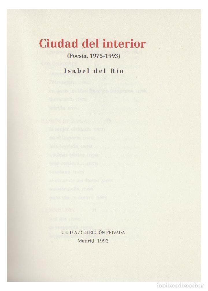 Libros de segunda mano: Isabel del RÍO. Ciudad del interior. (Poesía, 1975-1993). Madrid, Coda/Colección Privada, 1993. 1ªed - Foto 2 - 123996270