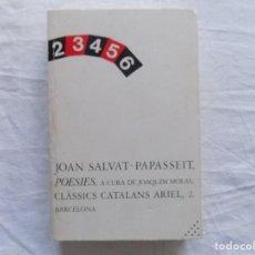 Libros de segunda mano: LIBRERIA GHOTICA. JOAN SALVAT-PAPASSEIT. POESIES. A CURA DE JOAQUIM MOLAS. 1978. . Lote 124201523