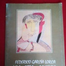 Libros de segunda mano: FEDERICO GARCÍA LORCA VIDA Y OBRA EN ACURELA. Lote 124655447