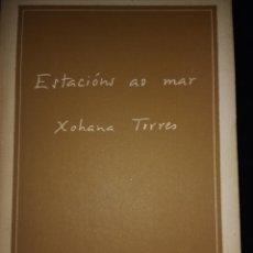 Libros de segunda mano: ESTACIONS AO MAR. XOHANA TORRES. EDITORIAL GALAXIA. AÑO 1980. RÚSTICA CON SOLAPAS. PÁGINAS 96. PESO. Lote 124894131