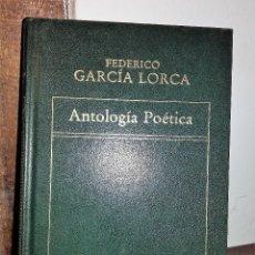 Libros de segunda mano: ANTOLOGÍA POÉTICA - FEDERICO GARCÍA LORCA. Lote 125023203