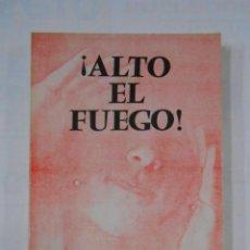 Libros de segunda mano: ¡ALTO EL FUEGO!. POEMAS. - MAZO, EDUARDO. TDK264. Lote 125044427