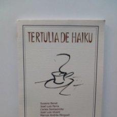 Libros de segunda mano: TERTULIA DE HAIKU - VVAA. Lote 125243447