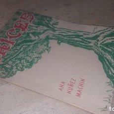 Libros de segunda mano: RAICES, ANA NUÑEZ MACHIN, MARIANAO 1955, DEDICADO Y FIRMADO POR LA AUTORA. Lote 125723311