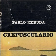 Libros de segunda mano: PABLO NERUDA : CREPUSCULARIO (POEMAS 1920-1923). ED. LOSADA, 1982. Lote 125905627