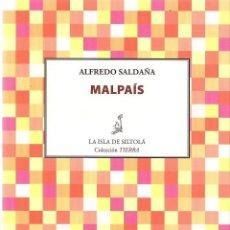 Libros de segunda mano: ALFREDO SALDAÑA : MALPAÍS. (EDS. DE LA ISLA DE SILTOLÁ, COL. TIERRA, 2015) . Lote 125906015