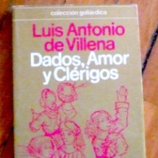 Libros de segunda mano: LUIS ANTONIO DE VILLENA: DADOS, AMOR Y CLÉRIGOS, EL MUNDO DE LOS GOLIARDOS EN LA EDAD MEDIA. Lote 126021623