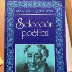 Libros de segunda mano: SELECCION POETICA. J. MANUEL QUINTANA. EDITORA NACIONAL. Lote 126081847