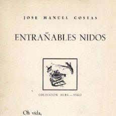 Libros de segunda mano: JOSÉ MANUEL COSTAS. ENTRAÑABLES NIDOS. (POESÍA). 1ª ED. VIGO, 1968. DEDICATORIA AUTÓGRAFA.. Lote 126153147