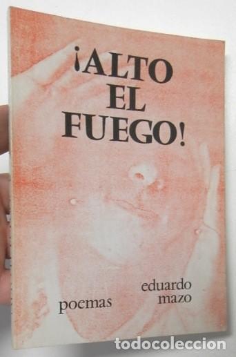 ¡ALTO EL FUEGO! - EDUARDO MAZO (Libros de Segunda Mano (posteriores a 1936) - Literatura - Poesía)