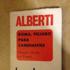 Libros de segunda mano: ROMA, PELIGRO PARA CAMINANTES (RAFAEL ALBERTI) PRIMERA EDICIÓN EN ESPAÑA. Lote 126500759