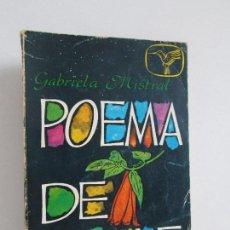 Libros de segunda mano: POEMA DE CHILE. GABRIELA MISTRAL. EDITORIAL POMAIRE . 1967. VER FOTOGRAFIAS ADJUNTAS. Lote 126696267