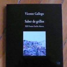 Libros de segunda mano: VICENTE GALLEGO: SABER DE GRILLOS - XIII PREMIO EMILIO ALARCOS. Lote 126739695