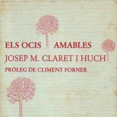 Libros de segunda mano: JOSEP M. CLARET I HUCH : ELS OCIS AMABLES (LLIBRES DEL MALL, 1985) CATALÁN. Lote 127005655