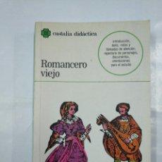 Libros de segunda mano: ROMANCERO VIEJO. EDICIONES CASTALIA DIDACTICA Nº 18. TDK35. Lote 127320087