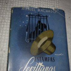 Libros de segunda mano: MANUEL MACHADO ESTAMPAS SEVILLANAS... LIBRO DEDICADO POR MANUEL MACHADO?. Lote 127593818