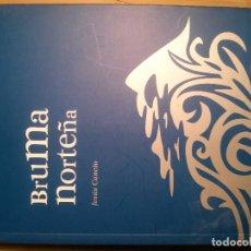 Libros de segunda mano: BRUMA NORTEÑA, JESÚS CANCIO, ED. CANTABRIA TRADICIONAL . Lote 127621383