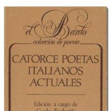 Libros de segunda mano: CATORCE POETAS ITALIANOS. EDICIÓN DE CARLO FRABETTI. LOS LIBROS DE LA FRONTERA, EL BARDO, 1988. Lote 127819439