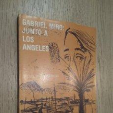 Libros de segunda mano: GABRIEL MIRÓ: JUNTO A LOS ÁNGELES. MIGUEL MARTÍNEZ MENA. ALICANTE 1981. Lote 127890631