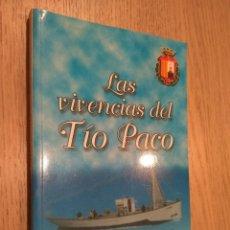 Libros de segunda mano: LAS VIVENCIAS DEL TIO PACO. FRANCISCO MONTIEL POMARES. . Lote 127890799