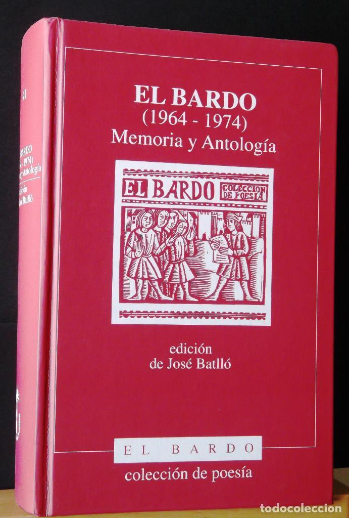 EL BARDO (1964-1974) MEMORIA Y ANTOLOGÍA. JOSÉ BATLLÓ. (Libros de Segunda Mano (posteriores a 1936) - Literatura - Poesía)
