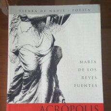 Libros de segunda mano: ACROPOLIS DEL TESTIMONIO. MARIA DE LOS REYES FUENTES. POESÍA. REEDICIÓN FACSÍMIL 2008.. Lote 127921895