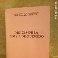 Libros de segunda mano: ÍNDICES DE LA POESÍA DE QUEVEDO (SANTIAGO FERNÁNDEZ, ANTONIO AZAÚSTRE) PPU. Lote 127935454